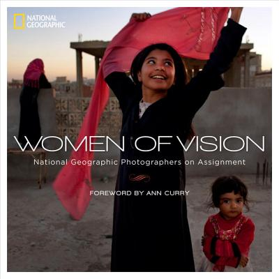 Women of Vision By National Geographic Society (U. S.)/ Curry, Ann (FRW)/ Johns, Chris (INT)/ Crist, Elizabeth (AFT)