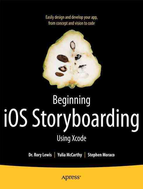 Beginning Ios Storyboarding With Xcode By Lewis, Rory/ Mccarthy, Yulia/ Moraco, Stephen M.
