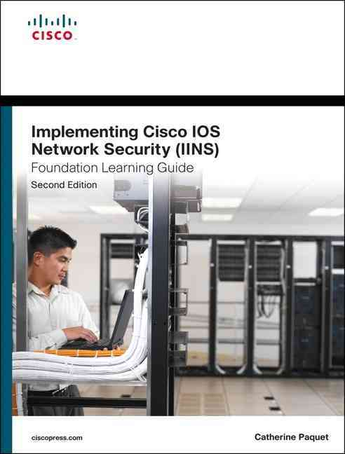 Implementing Cisco Ios Network Security (Iins 640-554) Foundation Learning Guide By Paquet, Catherine